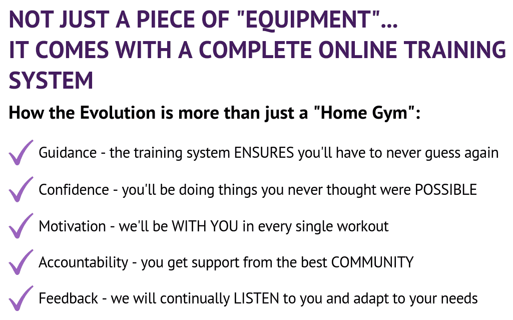 The EvolutionVN Evolution Online Training System are designed to make your journey as easy as possible