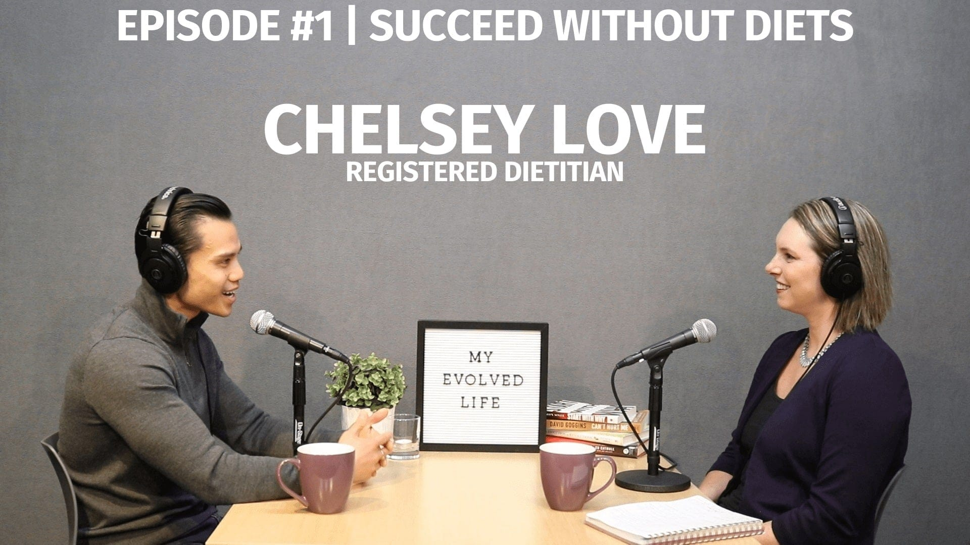 My Evolved Life  Episode #1 - Chelsey Love - Succeed Without Diets