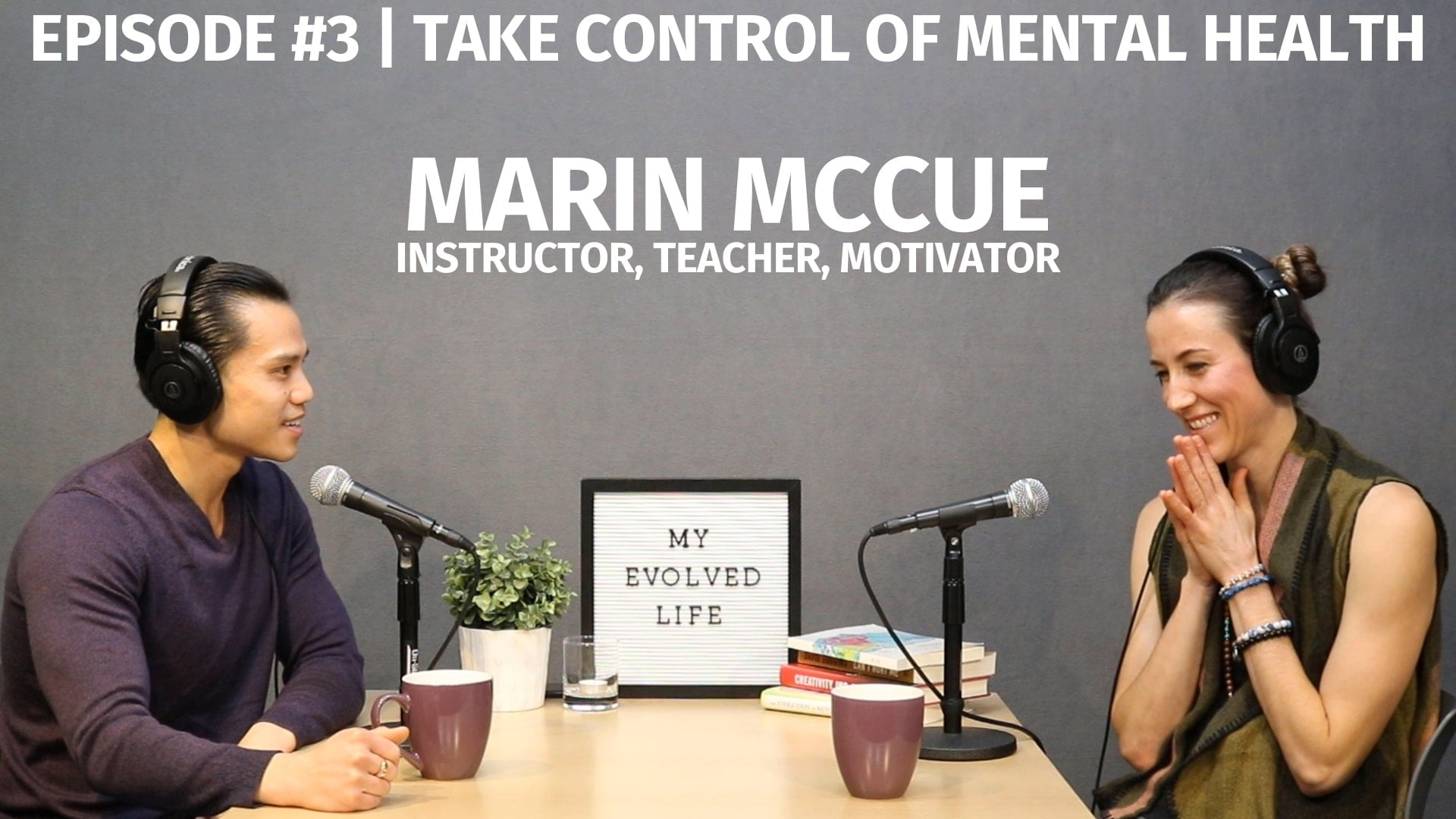 My Evolved Life  Episode #3 - Marin McCue - Take Control of Mental Health