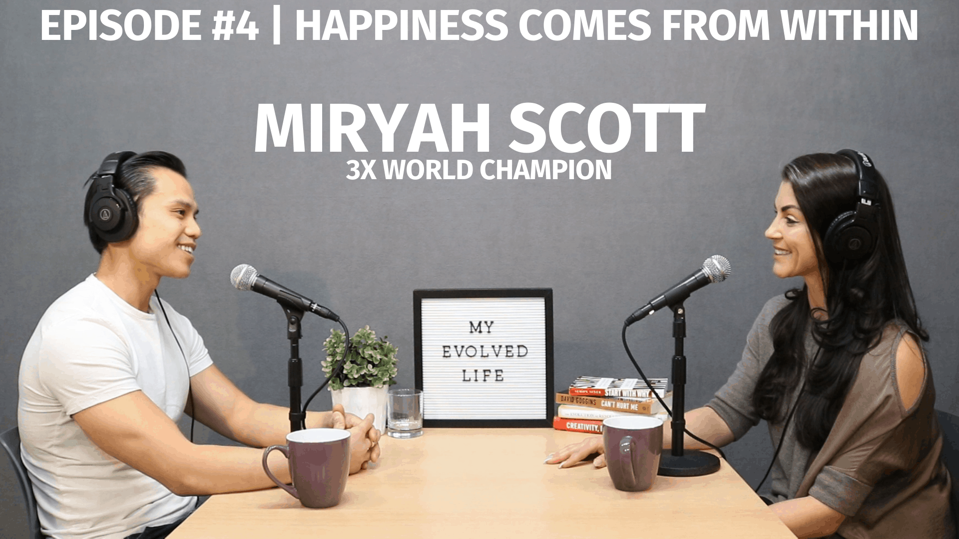 My Evolved Life  Episode #4 - Miryah Scott - Happiness Comes From Within