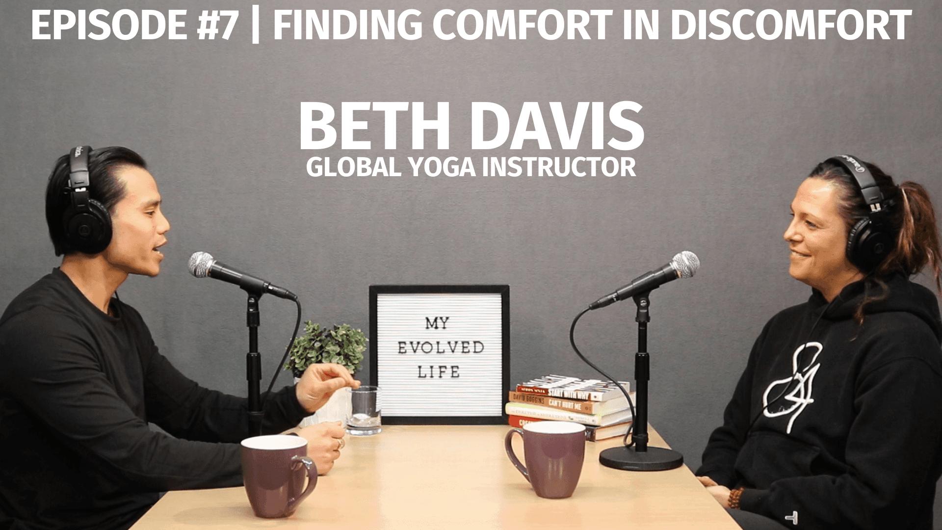 My Evolved Life Episode #7 - Beth Davis - Finding Comfort in Discomfort