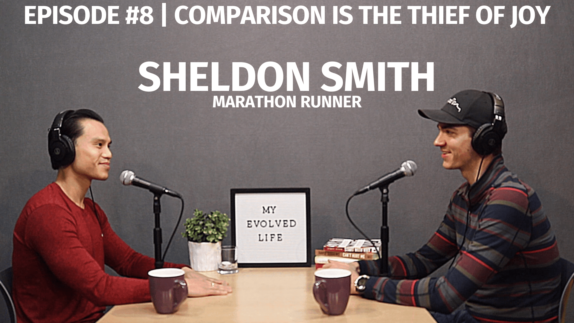 My Evolved Life Episode #8 - Sheldon Smith - Comparison is the Thief of Joy