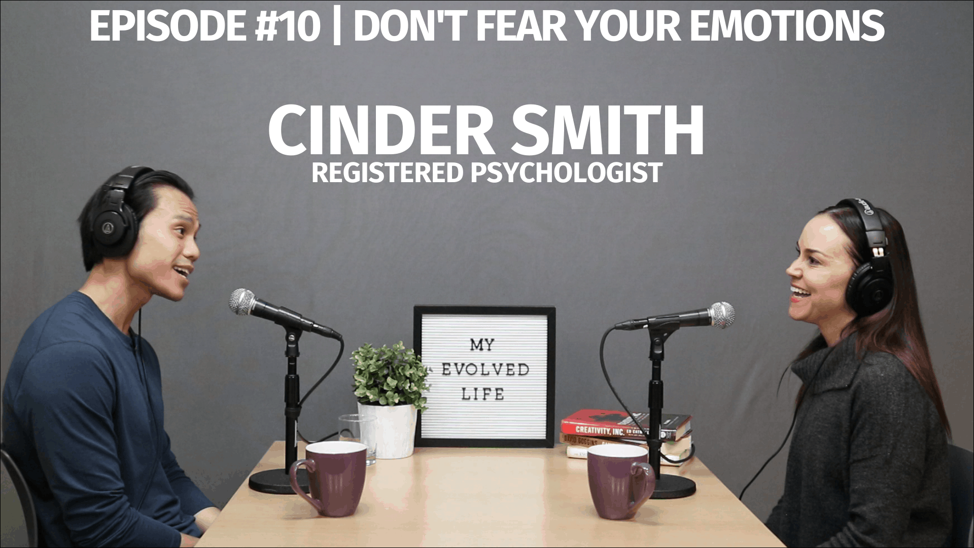 My Evolved Life Episode #10 - Cinder Smith - Don't Fear Your Emotions